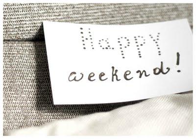 ~ happy weekend!